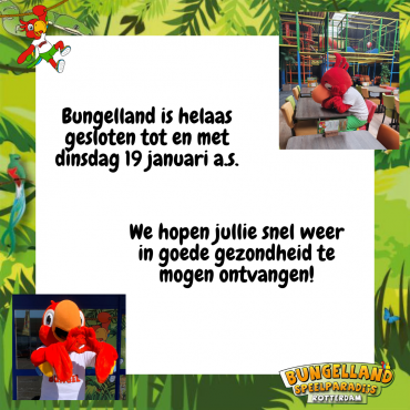 Bungelland is tot en met 19 januari a.s. dicht